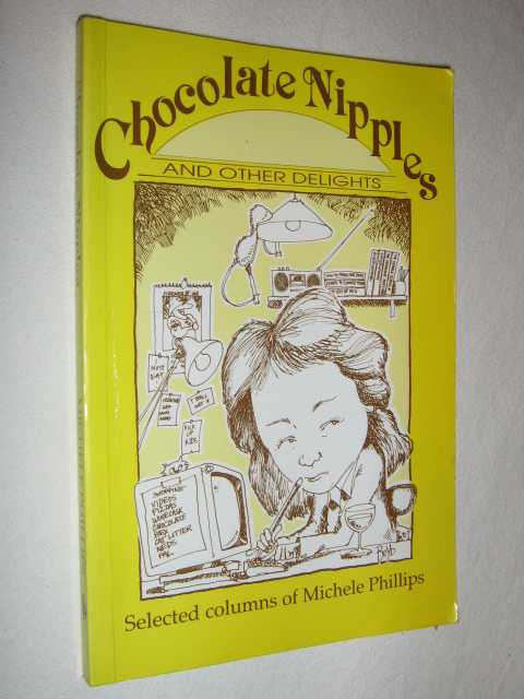 Chocolate Nipples and Other Delights, Phillips, Michele