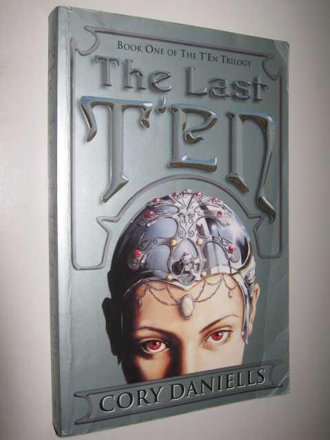 The Last T'en - T'En Trilogy #1, Daniells, Cory