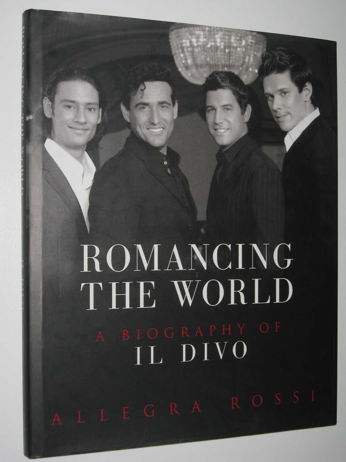 Image for Romancing the World : A Biography of Il Divo