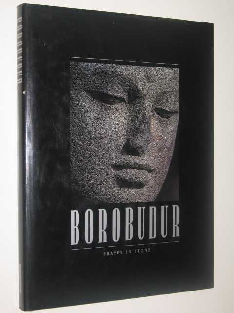 Borobudur - Prayer in Stone, Soekmono, J.G. De Casparis