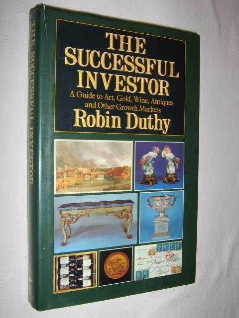 Image for The Successful Investor : A Guide to Art, Gold, Wine, Antiques and Other Growth Markets