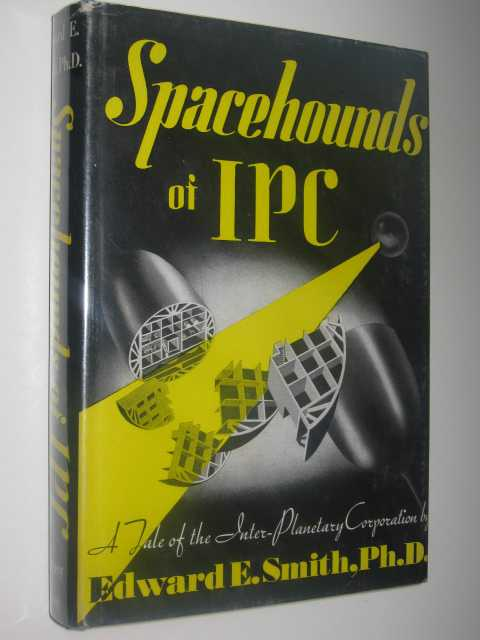 Spacehounds of IPC, Smith, Edward E.