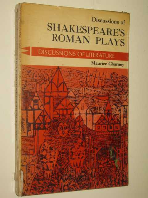 Discussions of Shakespeare's Roman Plays, Charney,Maurice