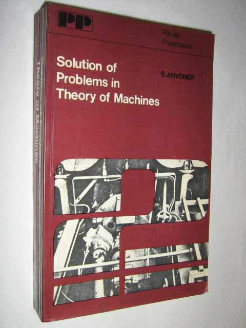 Solution of Problems in Theory of Machines, Anvoner, S.