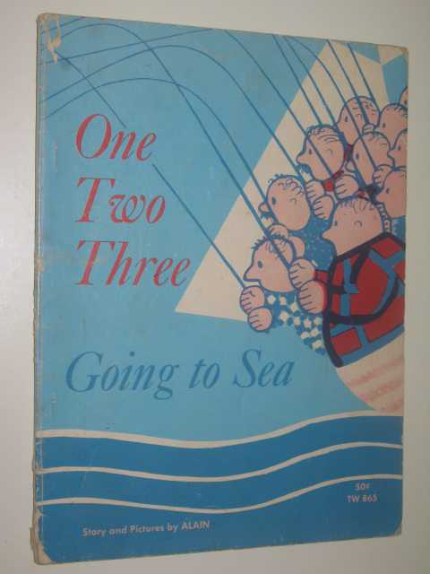 One Two Three Going to Sea - An Adding and Subtracting Book, Alain