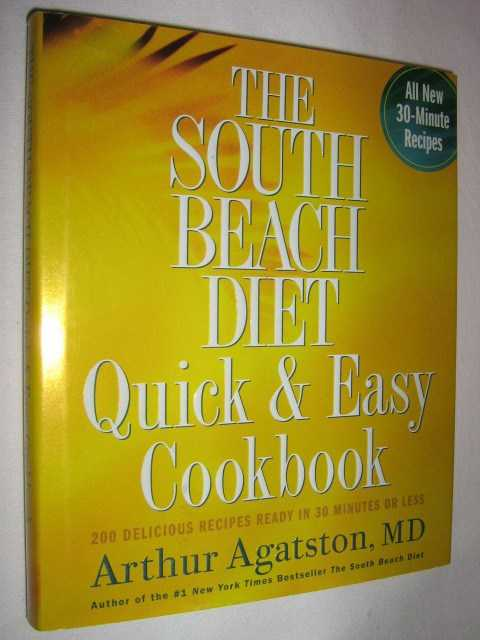 The South Beach Diet Quick and Easy Cookbook, Agatston,Arthur