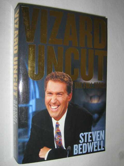 Vizard Uncut : The Full Story, Bedwell, Steven