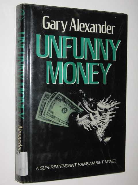 Unfunny Money, Alexander,Gary