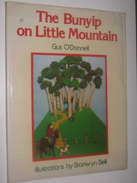 The Bunyip on Little Mountain, O'Donnell,Gus & Bell, B.