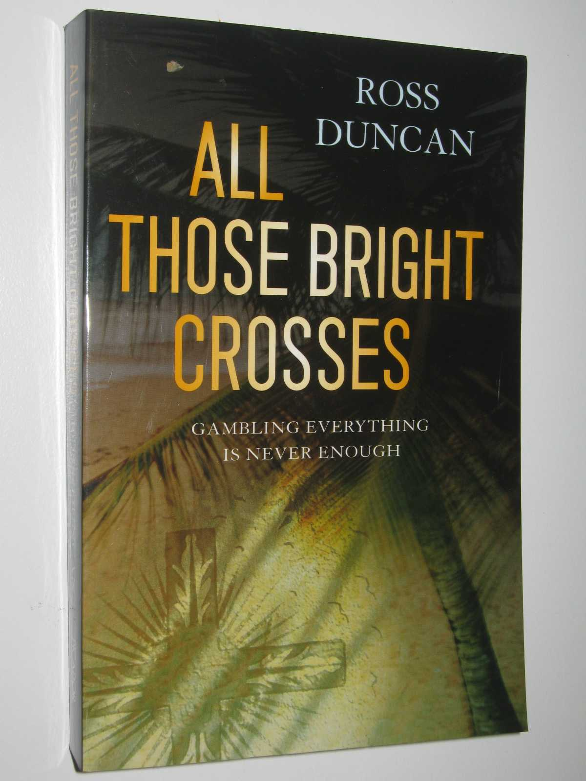 All Those Bright Crosses, Duncan, Ross