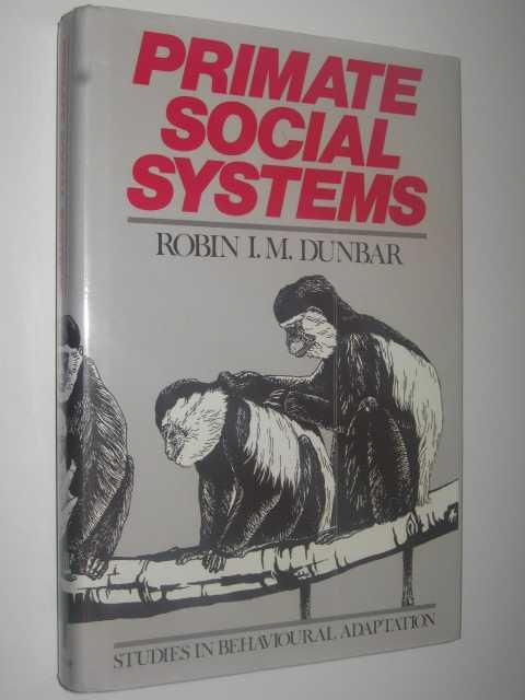 Primate Social Systems, Dunbar,Robin I. M.