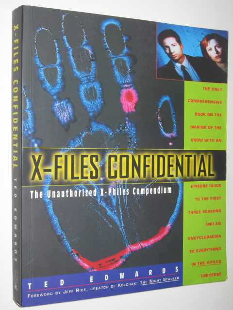 X-Files Confidential : The Unauthorized X-Philes Compendium, Edwards, Ted