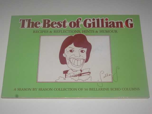 The Best of Gillian G. : Recipes $ Reflections, Hints & Humour, Gubbins, Gillian