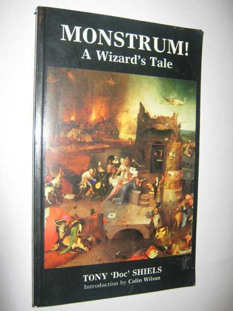 Monstrum! : A Wizard's Tale, Shiels, Anthony