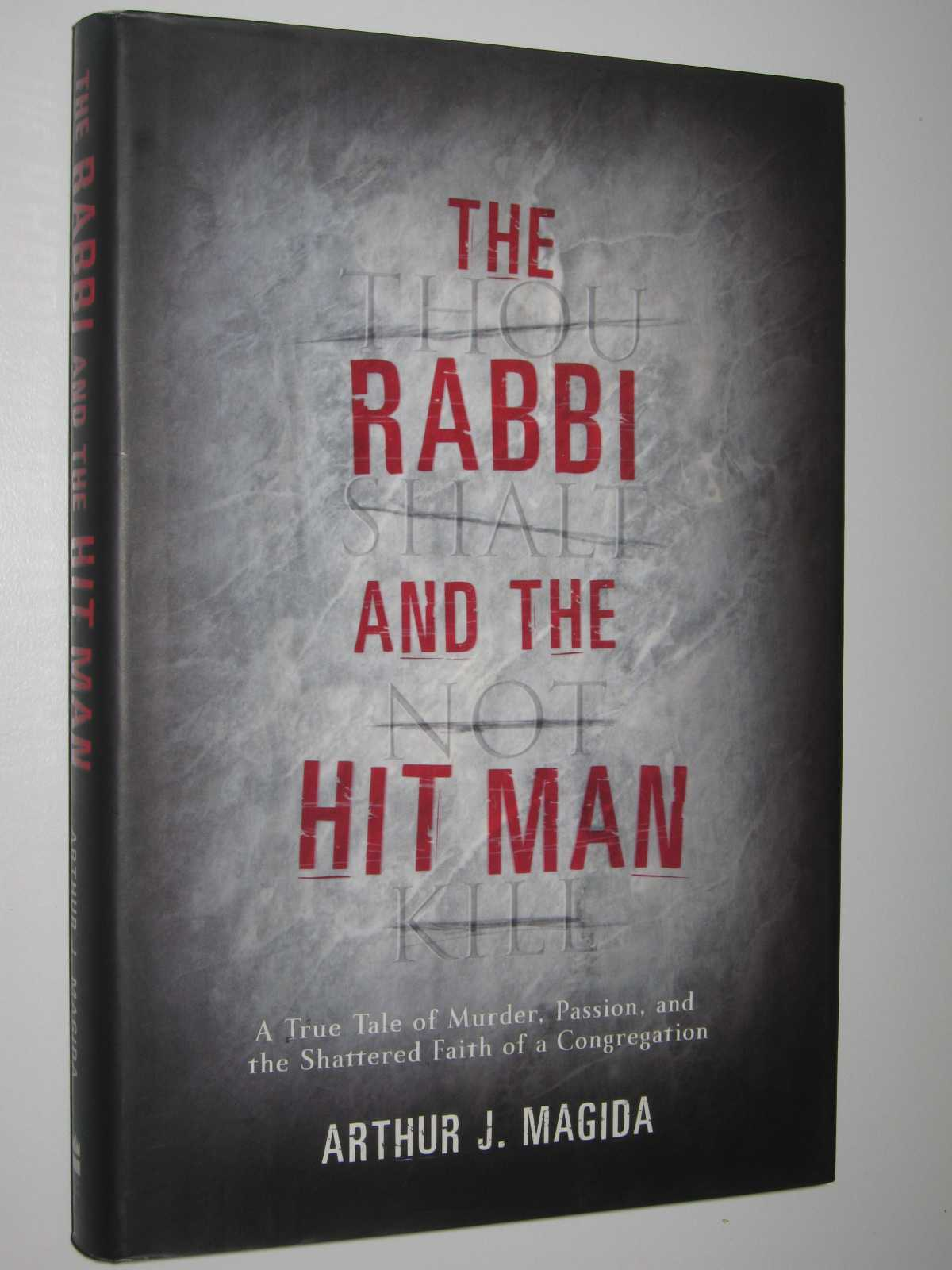 Image for The Rabbi and the Hit Man : A True Tale of Murder, Passion, and the Shattered Faith of a Congregation