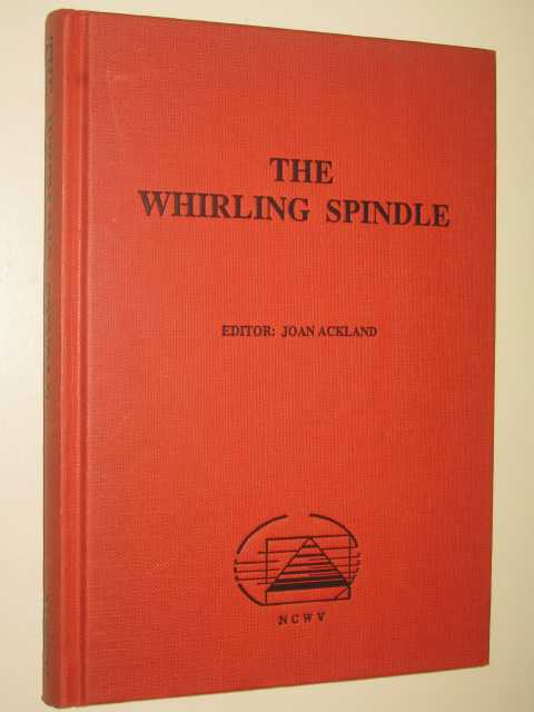 The Whirling Spindle : An Anthology of Poetry By Women, Ackland, Joan (edited)