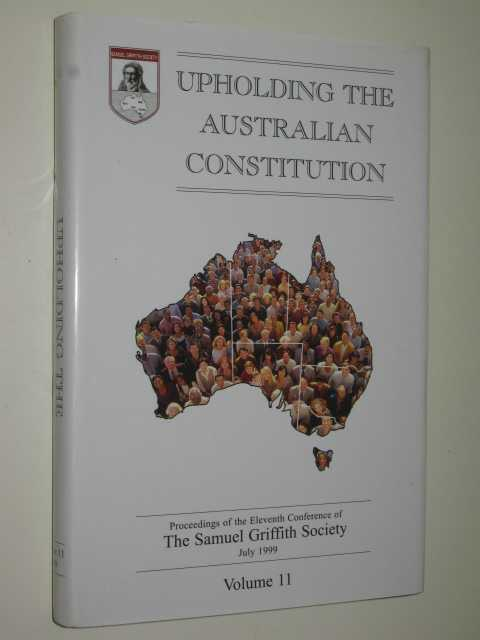 Upholding the Australian Constitution Volume 11, The Samuel Griffith Society