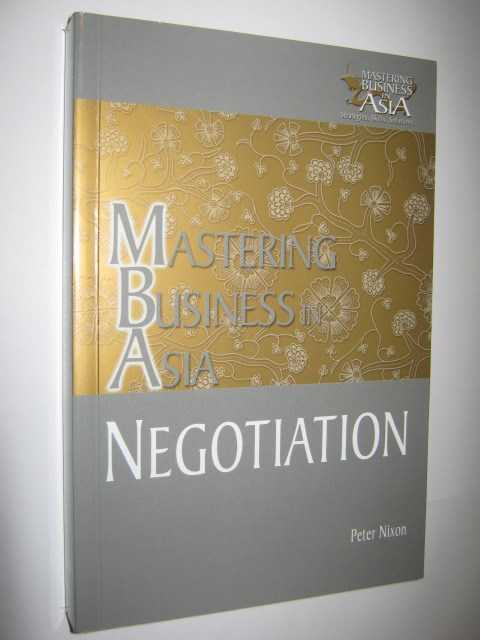 Mastering Business in Asia - Negotiation, Nixon,Peter