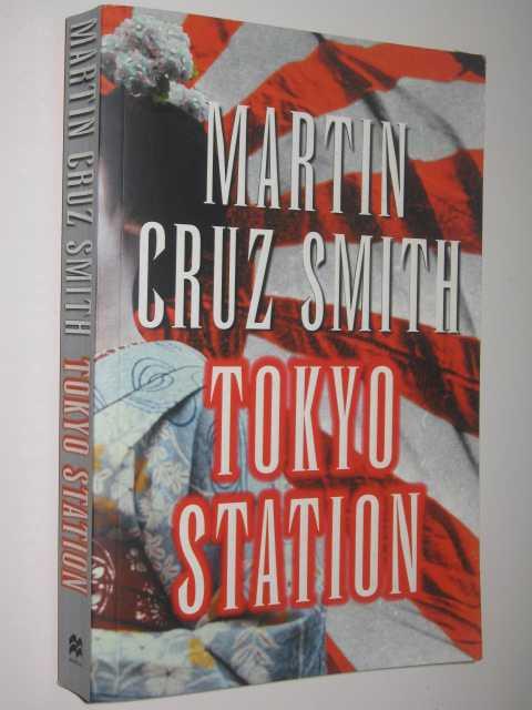 Tokyo Station, Smith, Martin Cruz