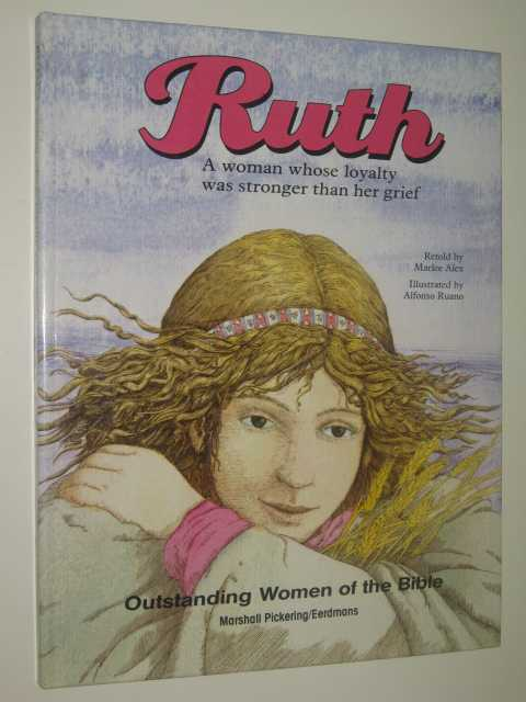 Ruth - A Woman Whose Loyalty Was Stronger Than Her Grief, Alex,Marlee