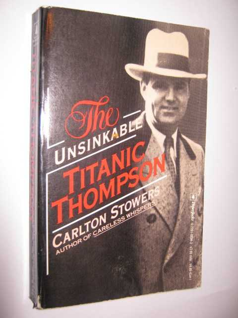The Unsinkable Titanic Thompson, Stowers, Carlton