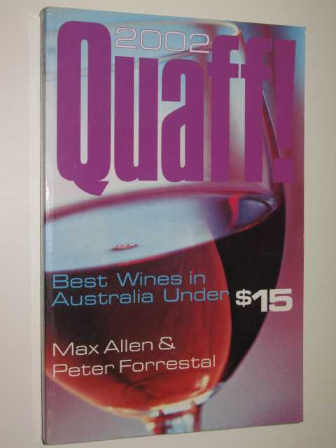 Quaff! 2002 : Wines under $15, Allen and Forrestal