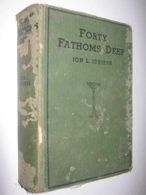 Forty Fathoms Deep, Idriess,Ion L.