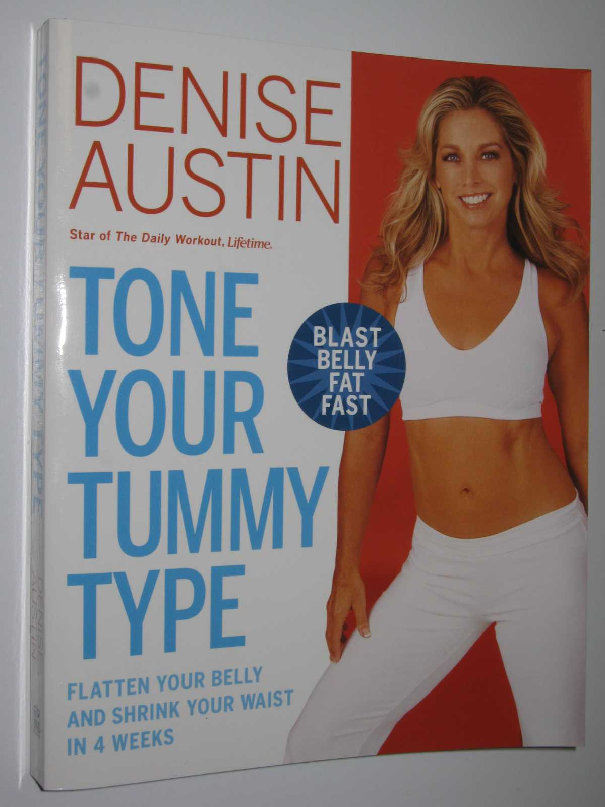 Tone Your Tummy Type : Flatten Your Belly and Shrink Your Waist in 4 Weeks, Austin,Denise