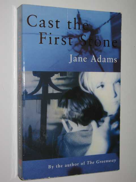 Cast the First Stone, Adams, Jane