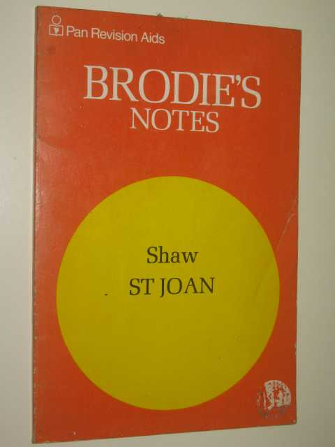 Brodie's Notes on George Bernard Shaw's St Joan, Author Not Stated