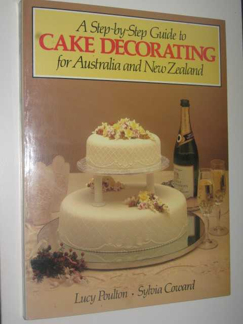 Step BY Step Guide TO Cake Decorating FOR Australia AND ...