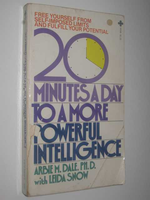 20 (Twenty) Minutes a Day to a More Powerful Intelligence, Dale,Arbie M. & Snow, Leida