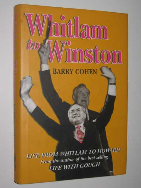 Whitlam to Winston, Cohen, Barry