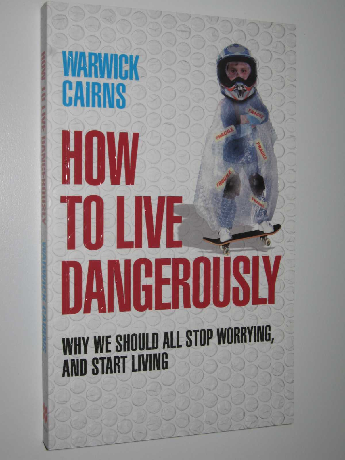 How to Live Dangerously, Cairns,Warwick