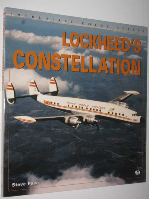 Lockheed's Constellation - Enthusiast Color Series, Pace, Steve