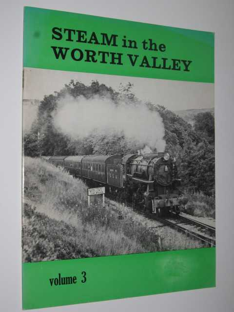 Steam in the Worth Valley - Volume 3, Keighley & Worth Valley Railway Presrvation Society
