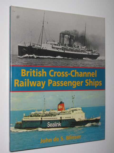 British Cross-Channel Railway Passenger Ships, Winser, John de S.