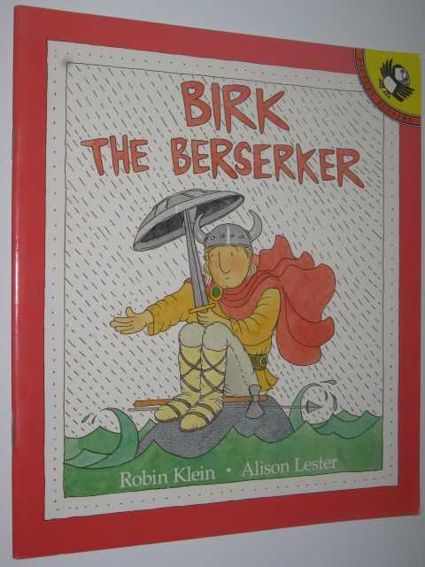 Birk The Berserker, Klein, Robin
