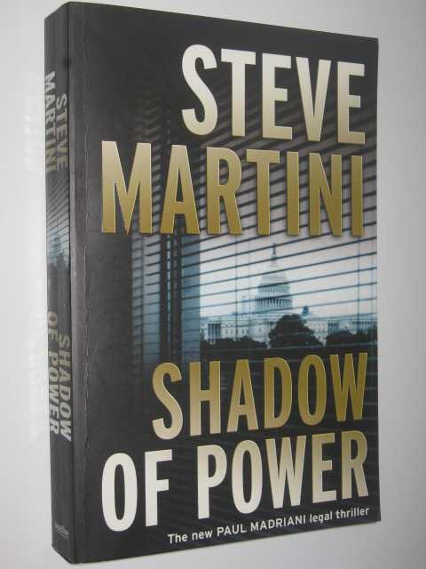Shadow of Power, Martini, Steve