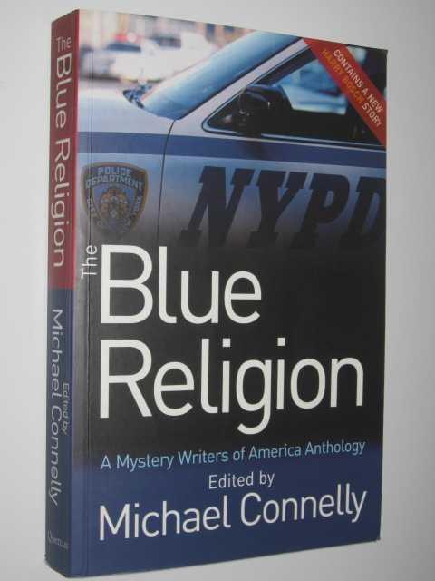 The Blue Religion : A Mystery Writers of America Anthology, Connelly, Michael (edited)