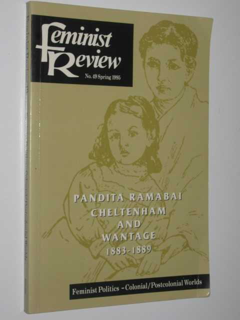 Feminist Review No. 49 Feminist Politics : Colonial/Postcolonial Worlds, Author Not Stated