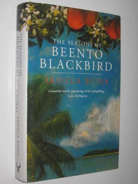 The Seasons Of Beento Blackbird, Busia, Akosua