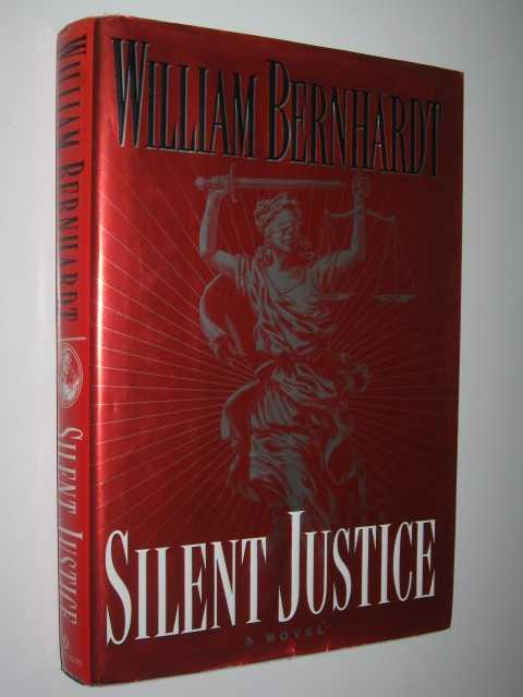 Silent Justice, Bernhardt, William