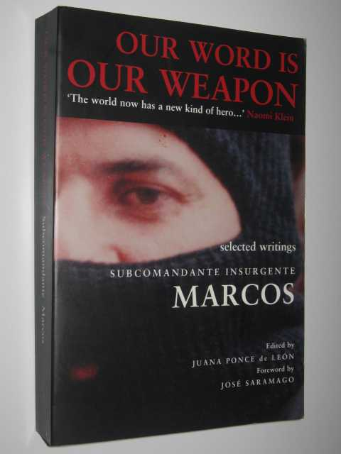 Our World Is Our Weapon, Selected Writings Subcomandante Marcos, De Leon,Juana Ponce