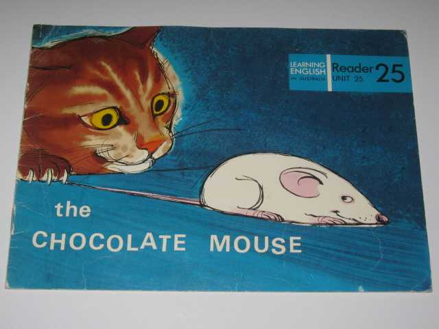The Chocolate Mouse - Learning English in Australia Reader #25, Author Not Stated