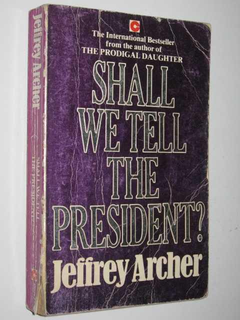 Shall We Tell the President?, Archer, Jeffrey