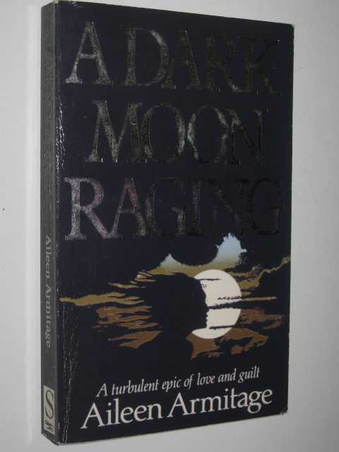 A Dark Moon Raging, Armitage,Aileen