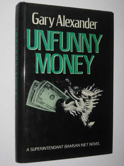 Unfunny Money, Alexander, Gary