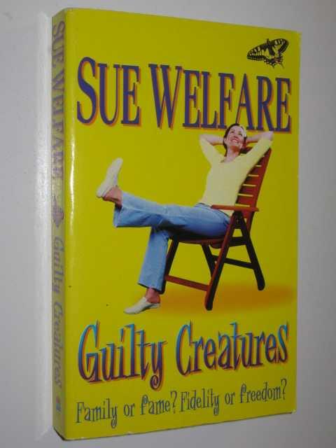 Guilty Creatures, Welfare, Sue