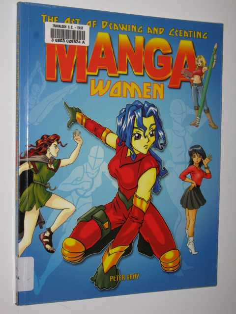 The Art of Drawing and Creating Manga Women, Gray,Peter
